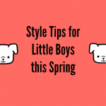 Style Tips for Little Boys this Spring