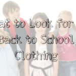 What to Look for in Back to School Clothing