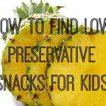 How to Find Low Preservative Snacks for Kids