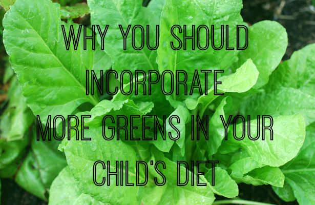 Why You Should Incorporate More Greens In Your Child's Diet