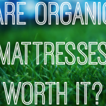 Are Organic Baby Mattresses Worth It?