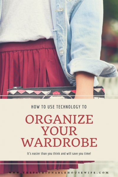 How To Use Technology To Organize Your Wardrobe
